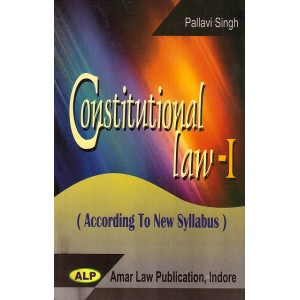 Amar Law Publication's Constitutional Law - I for BSl, LL.B & LL.M by Pallavi Singh