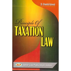 Amar Law Publication's Principle of Taxation Law for BSL & LL.B by Sheetal Kanwal