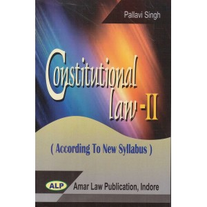 Amar Law Publication's Constitutional Law - II by Pallavi Singh