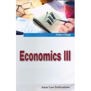 Amar Law Publication's Economics III by Pallavi Singh