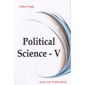 Amar Law Publication's Political Science - V for LLB / BL Students by Pallavi Singh