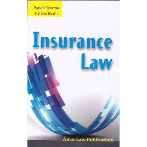 Amar Law Publication's Insurance Law for BL/ LLB by Paridhi Sharma, Harsha Bhalse