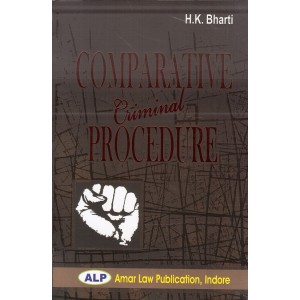 Comparative Criminal Procedure for LLM by H. K. Bharti, Amar Law Publication