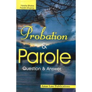 Probation & Parole Question & Answer by Harsha Bhalse, Paridhi Sharma | Amar Law Publications
