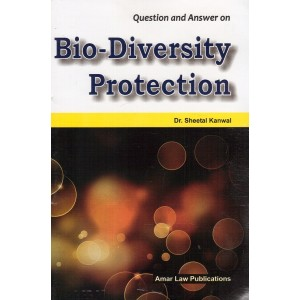 Amar Law Publication's Question and Answer on Bio-Diversity Protection for LL.B by Dr. Sheetal Kanwal