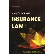 Amar Law Publication's Lectures on Insurance Law by Varsha Gupta