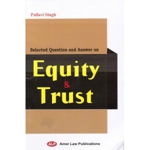 Amar Law Publication's Selected Question and Answer on Equity & Trust by Pallavi Singh