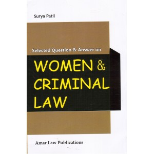 Amar Law Publication's Selected Question & Answer on Women & Criminal Law by Surya Patil