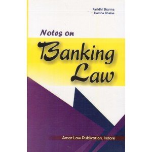 Amar Law Publication's Notes on Banking Law for LL.B (Hons. Sem VI) by Paridhi Sharma, Harsha Bhalse