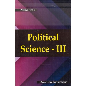 Amar Law Publication's Political Science III for LL.B by Pallavi Singh