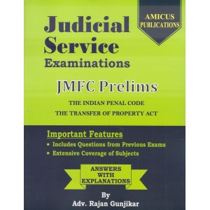 Amicus Publication's Judicial Service Examinations : JMFC Prelims 2019 [Containing IPC & Transfer of Property Act] by Adv. Rajan Gunjikar | Free Shipping