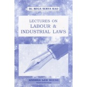Andhra Law House's Lectures on Labour & Industrial Laws for LL.B by Dr. Rega surya Rao