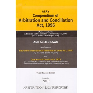 ALR's Compendium of Arbitration and Conciliation Act, 1996 and Allied Laws [HB]