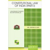 Ascent Publication's Constitutional Law of India Part I by Dr. Ashok Kumar Jain