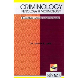 Ascent Publication's Criminology, Penology & Victimology by Dr. Ashok Kumar Jain
