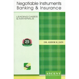 Ascent Publication's Negotiable Instruments Banking & Insurance by Dr. Ashok Kumar Jain