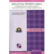 Ascent Publication's Intellectual Property Law II [IPR] by Dr. Ashok Kumar Jain