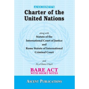 Ascent Publication's Charter of the United Nations Bare Act by Dr. Ashok Kumar Jain