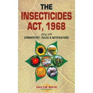 Asia Law House's Insecticides Act, 1968 along with Commentary, Rules & Notifications
