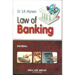 Asia Law house's Law of Banking by Dr. S. R. Myneni For B.S.L & L.L.B