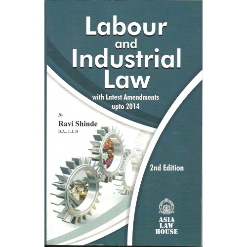 Labour & Industrial Law for B.S.L & LL.B by Ravi Shinde, Asia Law House