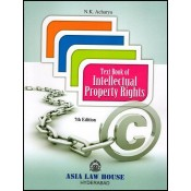Asia Law House's textbook On Intellectual Property Rights (IPR) For B.S.L & L.L.B by N.K. Acharya