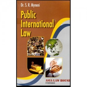 Asia Law house's  Public International Law For B.S.L & L.L.B by Dr. S. R. Myneni