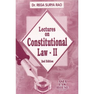 Dr. Rega Surya Rao's Lectures on Constitutional Law II for BL/LLB Student by Asia Law House