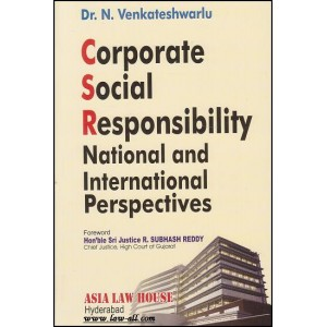 Corporate Social Responsibility : National and International Perspective by Dr. N. Venkateshwarlu by Asia Law House