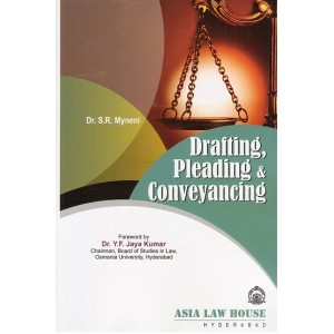 Asia law house's Drafting, Pleading & Conveyancing For B.S.L & L.L.B by Dr. S. R. Myneni