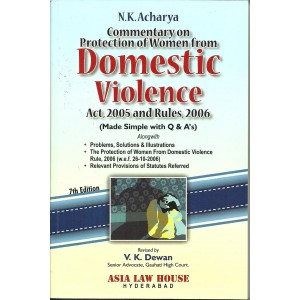 Asia Law House's Commentary on Protection of Women from Domestic Violence Act 2005 and Rules, 2006 by N. K. Acharya