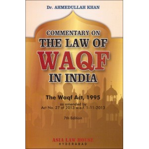 Asia Law House's Commentary on The Law of Waqf in India by Dr. Ahmudullah Khan
