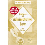 Dr. Rega Surya Rao's Administrative Law Notes for BSL | LL.B by Asia Law House