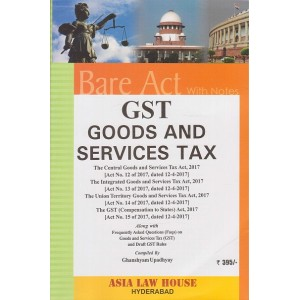 Asia Law House's GST Goods and Services Tax Bare Act with Notes by Ghanshyam Upadhyay