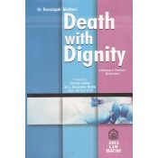 Asia Law House's Death with Dignity : A Delusion or Dilemma ! (Euthanasia) by Dr. Ravulapati Madhavi