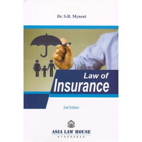 Asia Law House's Law of Insurance for BSL & LL.B by Dr. S. R. Myneni