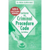 Dr. Rega Surya Rao's Lectures on Criminal Procedure Code [Cr.P.C.] Notes for BSL & LL.B, Asia Law House