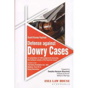 Asia Law House's Defense against Dowry Cases by Sumit Kumar Kejriwal