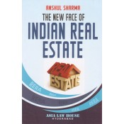 Asia Law House's The New Face of Indian Real Estate by Anshul Sharma