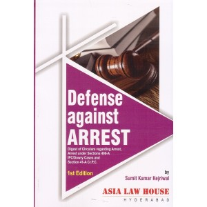 Asia Law House's Defense against Arrest by Sumit Kumar Kejriwal