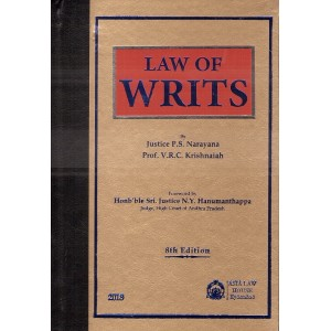 Asia Law House's Law of Writs [HB] by Justice P. S. Narayana, Prof. V.R.C. Krishnaiah