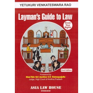 Asia Law House's Layman's Guide to Law : Know Your Rights by Yetukuri Venkateswara Rao
