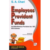 Asia Law House's Employees Provident Funds [EPF] & Miscellaneous Provisions Act, 1952 with Schemes by S. A. Chari