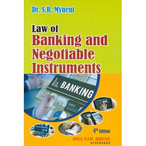 Asia Law House's Law of Banking and Negotiable Instruments by Dr. S. R. Myneni