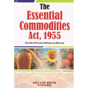 Asia Law House's The Essential Commodities Act, 1955