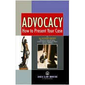 Asia Law House's Advocacy How to Present Your Case by M. Govind Reddy