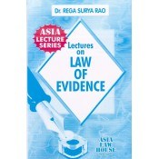 Asia Law House's Lectures on Law of Evidence by Dr. Rega Surya Rao