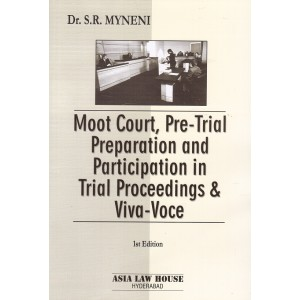 Asia Law House's Moot Court, Pre-Trial Preparation and Participation in Trial Proceedings & Viva-Voce by Dr. S. R. Myneni