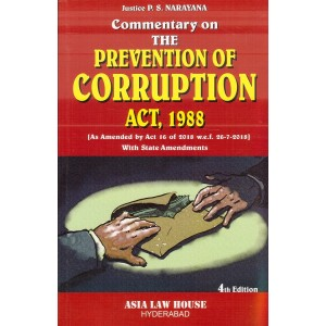 Asia Law House's The Prevention of Corruption Act, 1988 by Justice P. S. Narayana