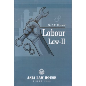 Asia Law House's Labour Laws II for BSL & LL.B by Dr. S. R. Myneni